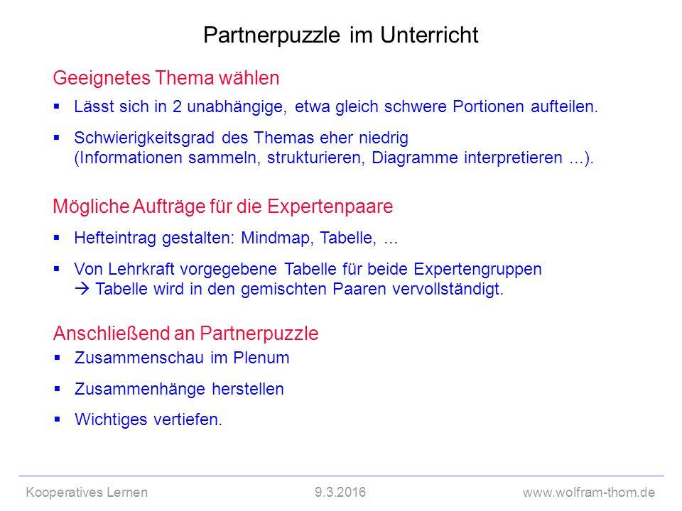 Kooperatives Lernen9.3.2016www.wolfram-thom.de Geeignetes Thema wählen  Lässt sich in 2 unabhängige, etwa gleich schwere Portionen aufteilen.