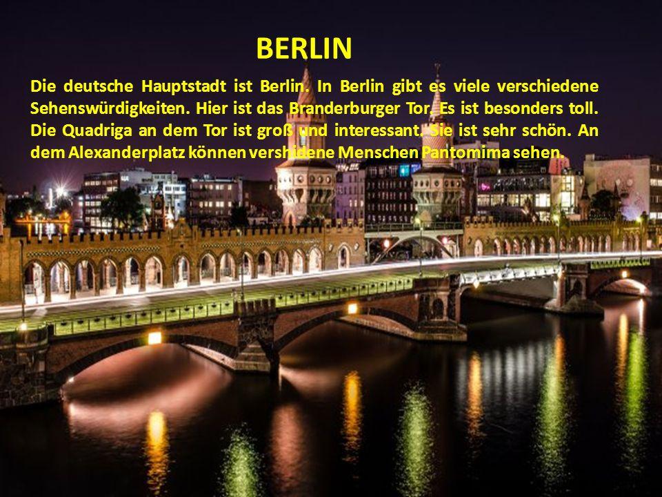 Die deutsche Hauptstadt ist Berlin. In Berlin gibt es viele verschiedene Sehenswürdigkeiten. Hier ist das Branderburger Tor. Es ist besonders toll. Di
