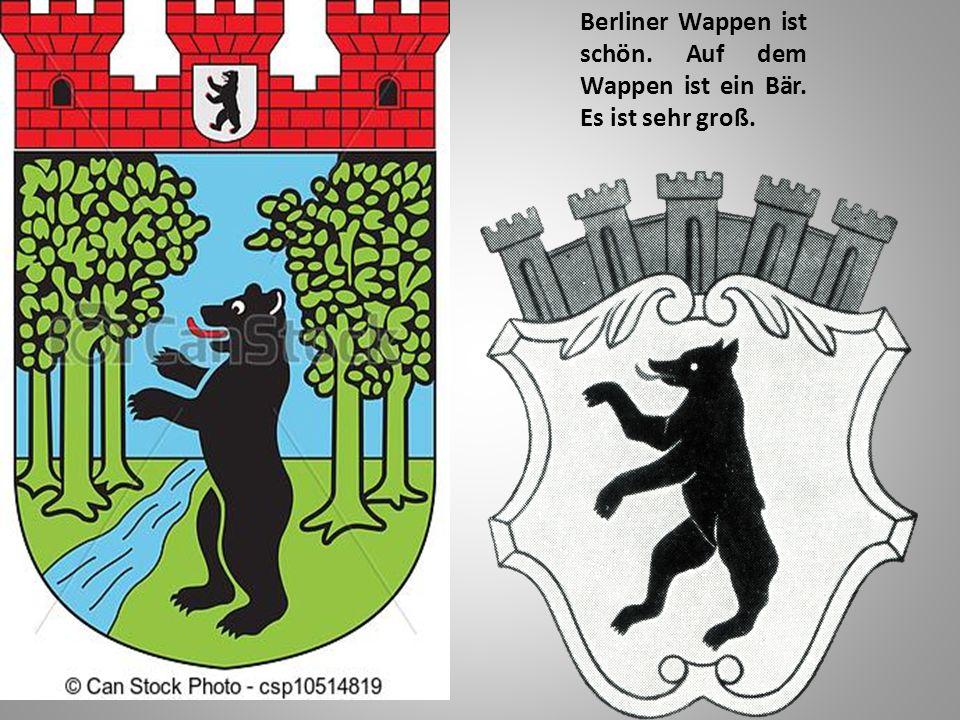 Berliner Wappen ist schön. Auf dem Wappen ist ein Bär. Es ist sehr groß.