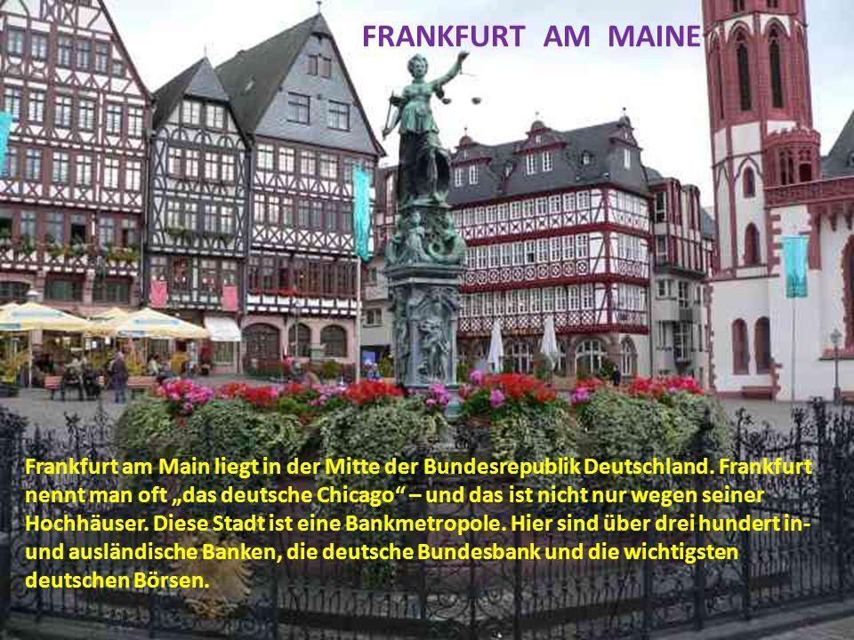 """Frankfurt am Main liegt in der Mitte der Bundesrepublik Deutschland. Frankfurt nennt man oft """"das deutsche Chicago"""" – und das ist nicht nur wegen sein"""