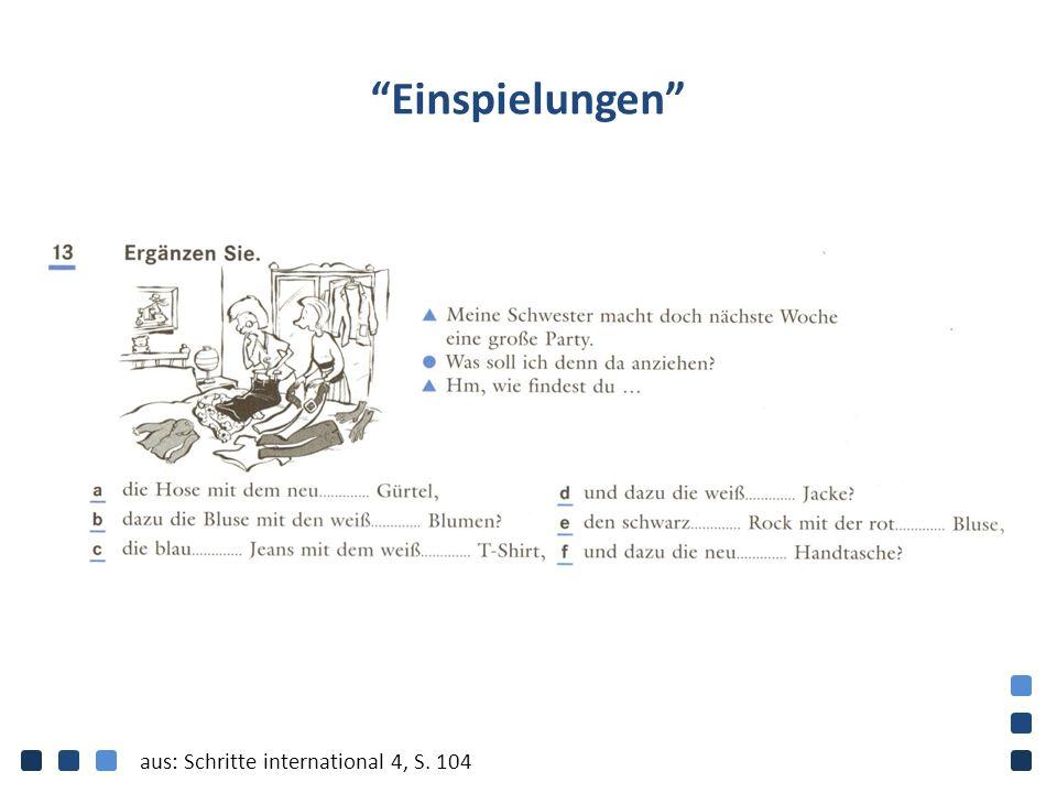 """""""Einspielungen"""" aus: Schritte international 4, S. 104"""