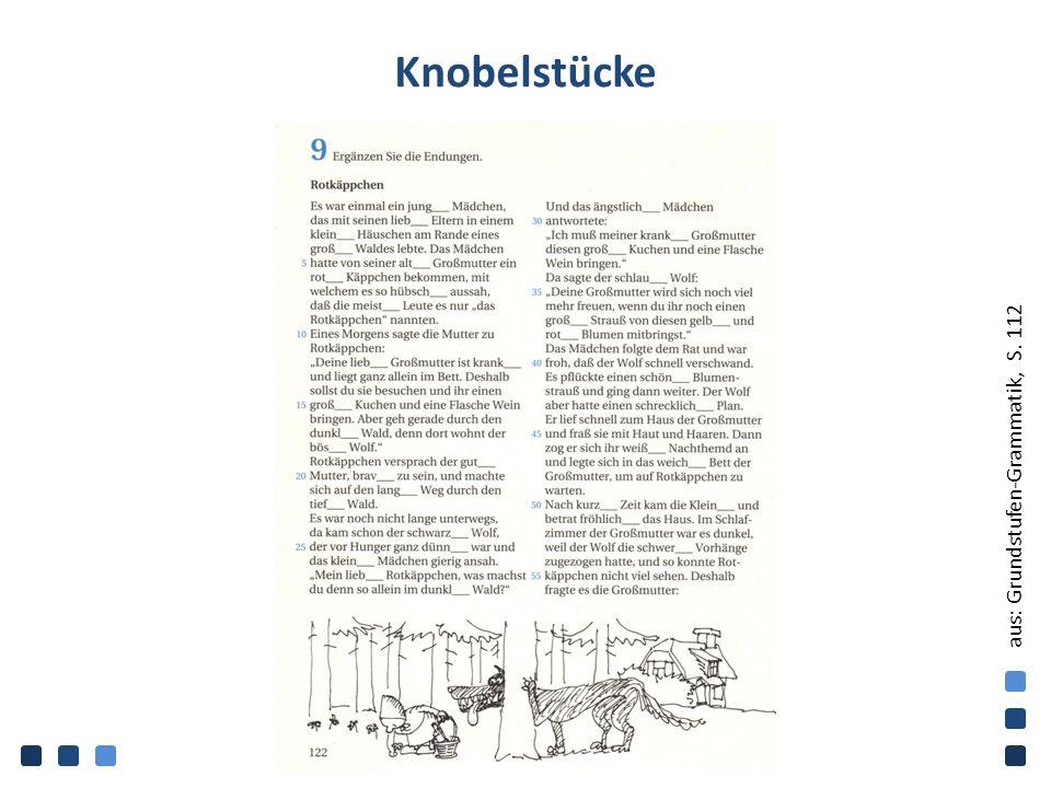 Knobelstücke aus: Grundstufen-Grammatik, S. 112