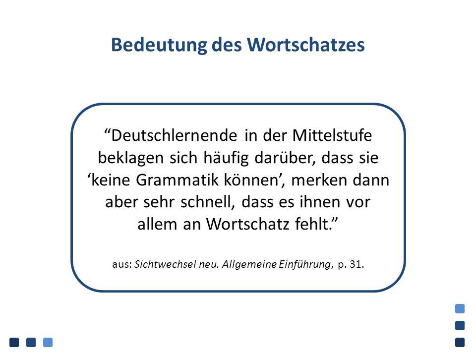 Wortschatz 3000 Wörter: bis B1 5000 Wörter: bis B2 10.000 Wörter: bis C2 10.000-50.000 Wörter: Wortschatz eines Muttersprachlers 90.000 Wörter: Wortschatz in Goethes Werken 500.000 Wörter: Allgemeinwortschatz der deutschen Sprache Fachwortschätze: mehrere Millionen aus: Deutsch als Fremd- und Zweitsprache.
