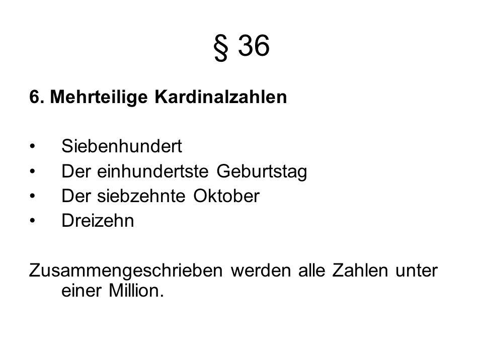 § 36 6.