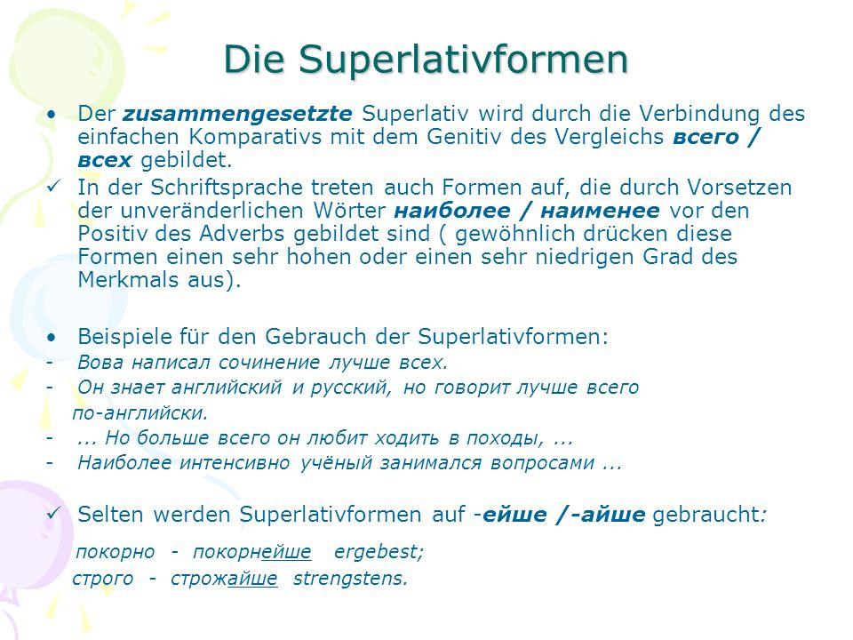 Die Superlativformen Der zusammengesetzte Superlativ wird durch die Verbindung des einfachen Komparativs mit dem Genitiv des Vergleichs всего / всех gebildet.