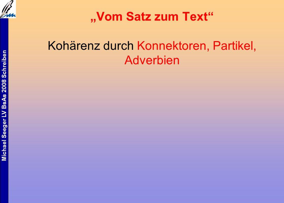 """Michael Seeger LV BsAs 2008 Schreiben """"Vom Satz zum Text Kohärenz durch Konnektoren, Partikel, Adverbien"""