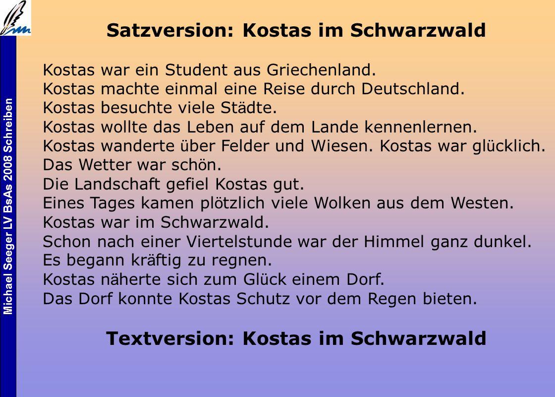 Michael Seeger LV BsAs 2008 Schreiben Satzversion: Kostas im Schwarzwald Kostas war ein Student aus Griechenland.