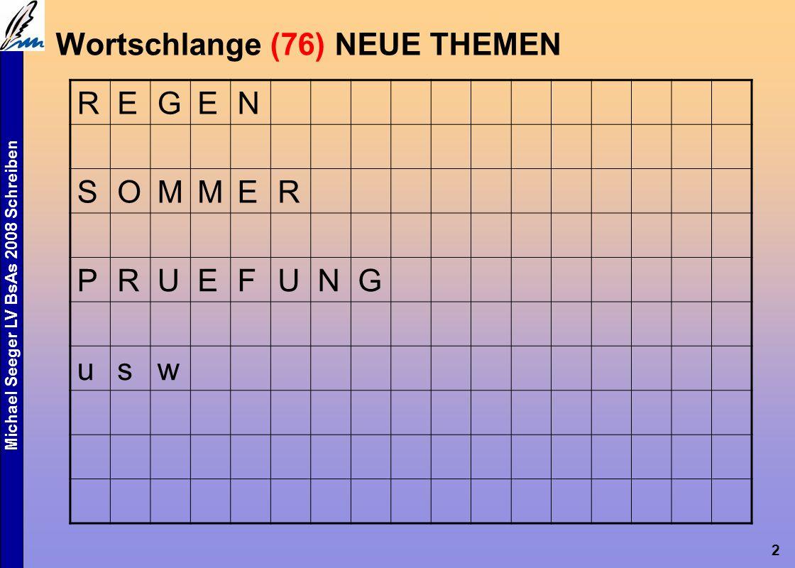 Michael Seeger LV BsAs 2008 Schreiben 2 Wortschlange (76) NEUE THEMEN REGEN SOMMER PRUEFUNG usw