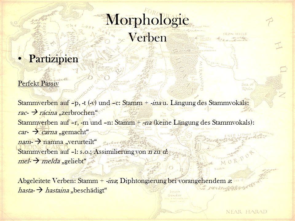 Morphologie Verben Partizipien Perfekt Passiv Stammverben auf –p, -t (-v) und –c: Stamm + -ina u.