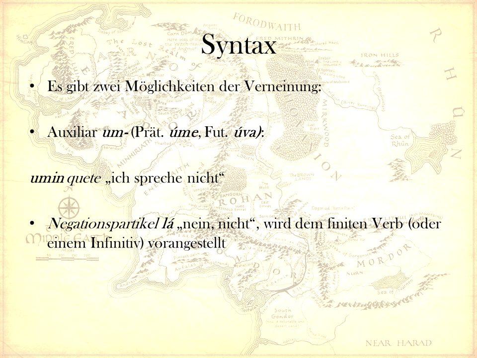 Syntax Es gibt zwei Möglichkeiten der Verneinung: Auxiliar um- (Prät.