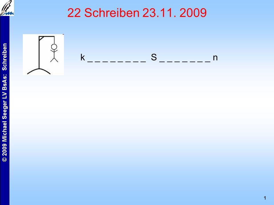 © 2009 Michael Seeger LV BsAs: Schreiben 1 22 Schreiben 23.11.
