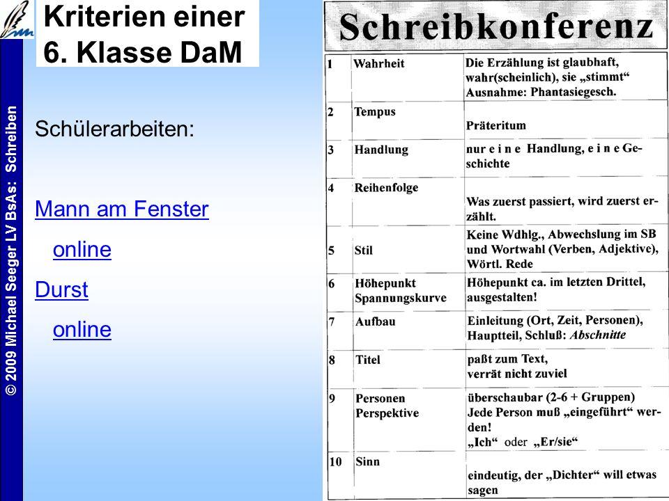 © 2009 Michael Seeger LV BsAs: Schreiben 12 Schreibkonferenz 1 breiter Wortschatz? 2 Variation im Satzbau? 3 beim Thema geblieben? 4 Ist es persönlich