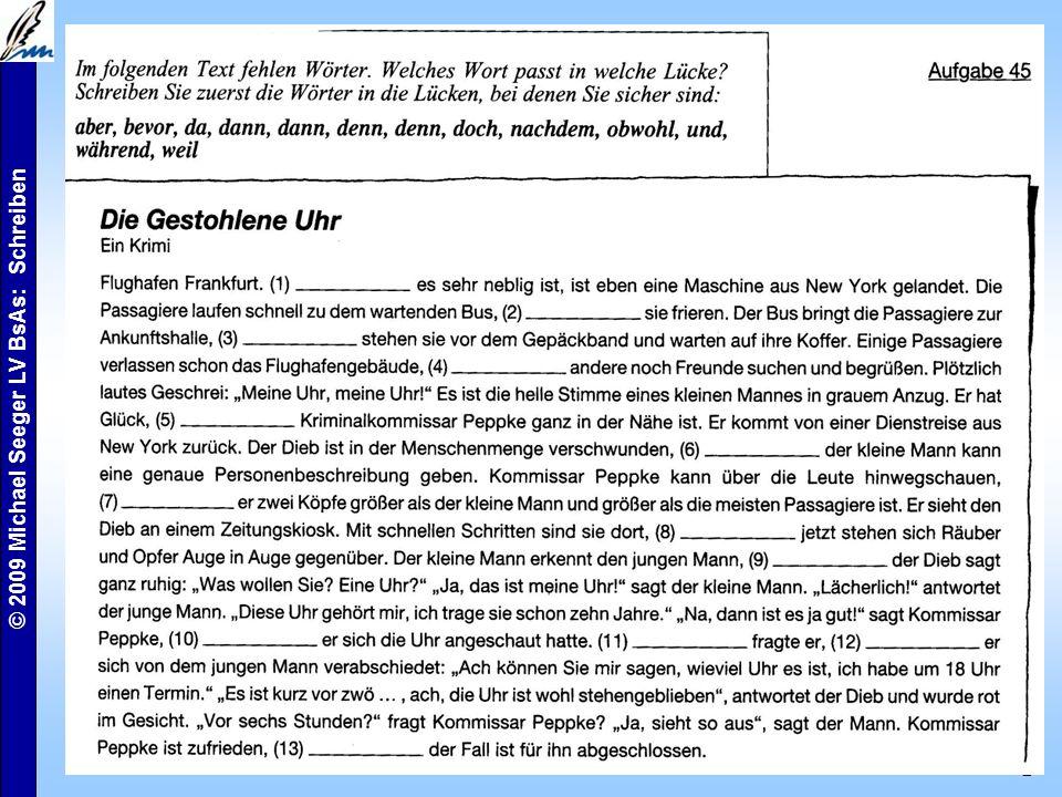 """© 2009 Michael Seeger LV BsAs: Schreiben 2 Aufbauende Übungen Wörter werden Sätze, werden Texte """"Vom Wort zum Satz zum Text Kohärenz durch Konnektoren (80)"""