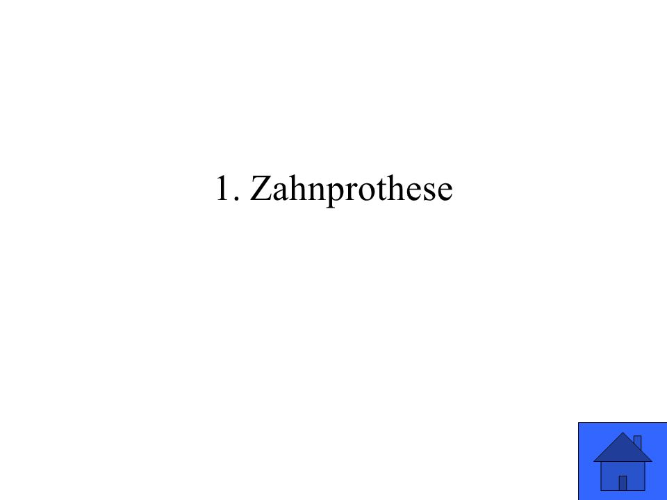 1. Zahnprothese