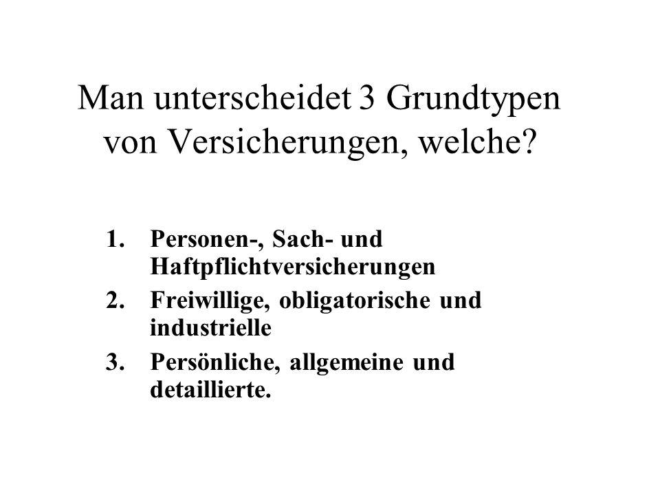1. Personen-, Sach- und Haftpflichtversicherungen