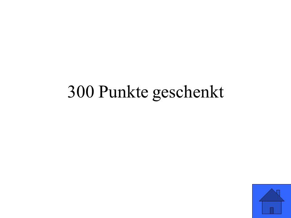 300 Punkte geschenkt