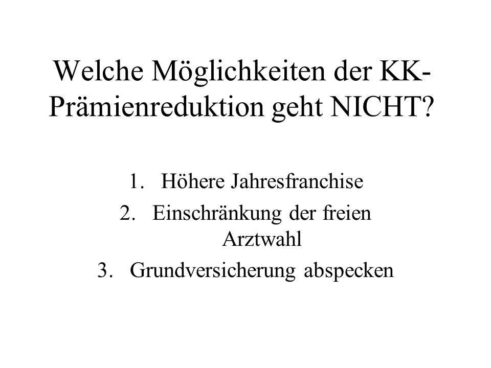 Welche Möglichkeiten der KK- Prämienreduktion geht NICHT.