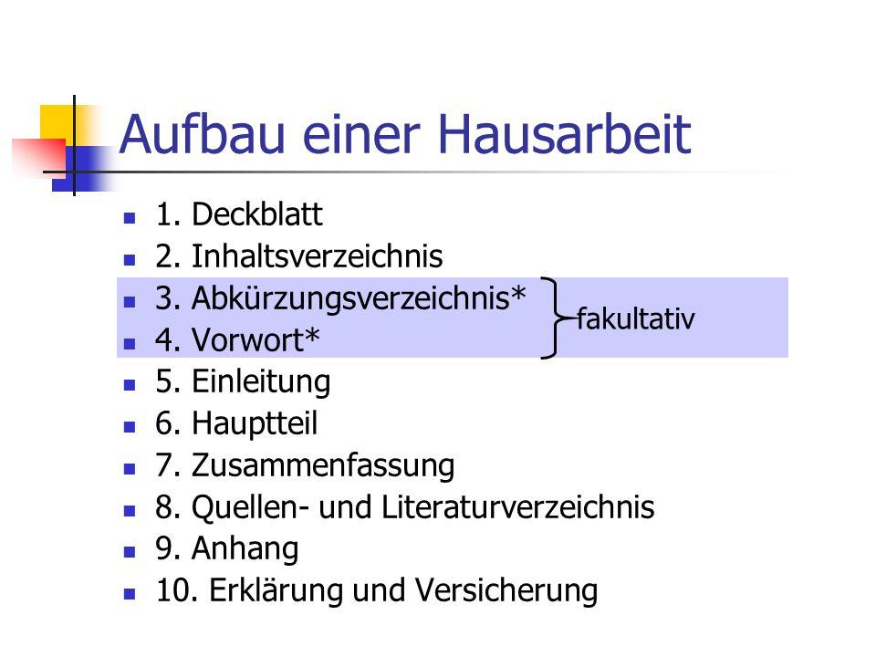 Aufbau einer Hausarbeit 1. Deckblatt 2. Inhaltsverzeichnis 3.