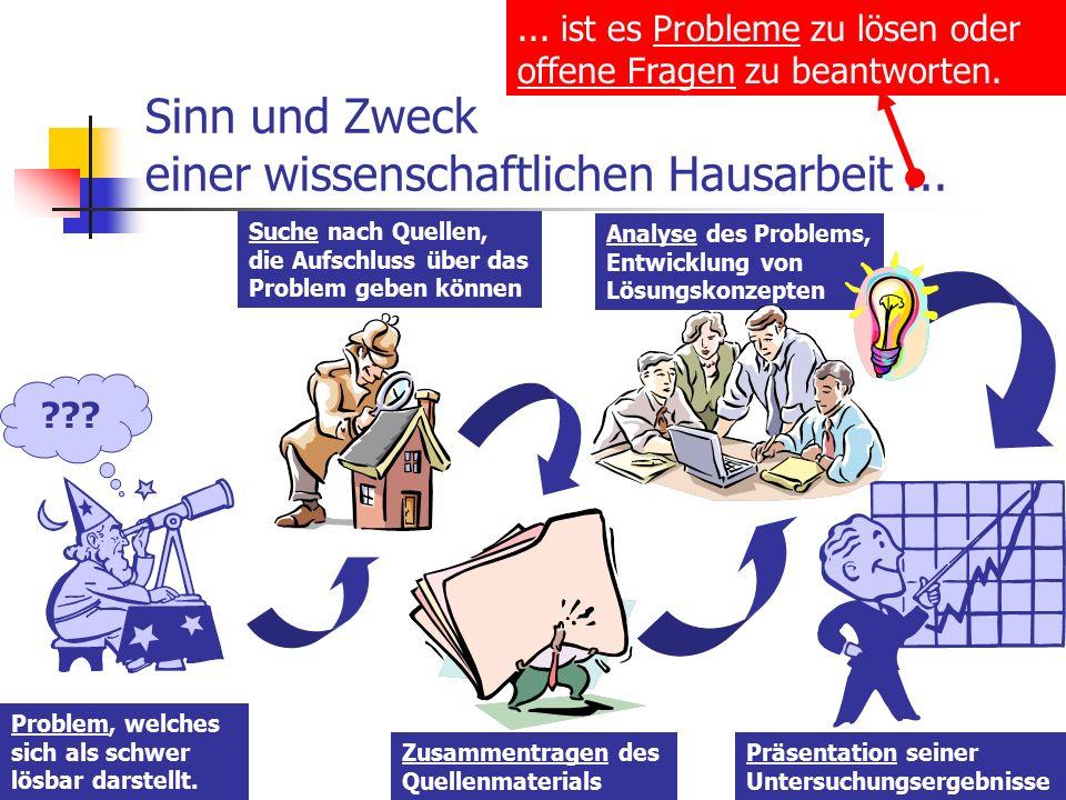 Analyse des Problems, Entwicklung von Lösungskonzepten Sinn und Zweck einer wissenschaftlichen Hausarbeit...
