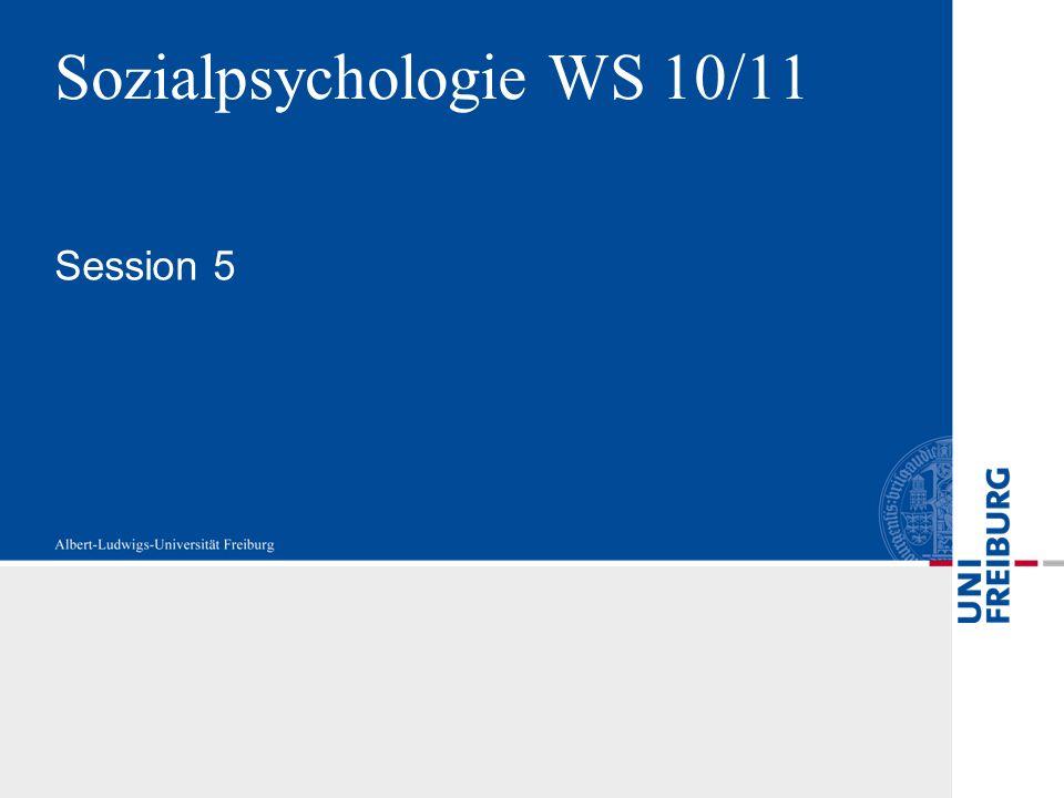 Sozialpsychologie WS 10/11 Session 5