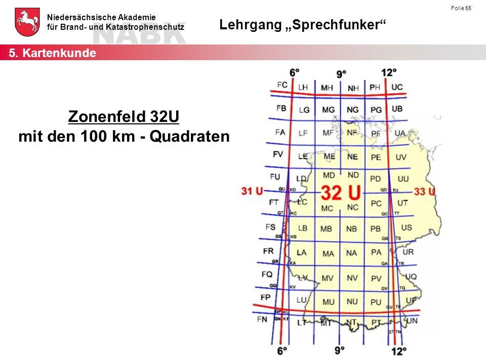 """NABK Niedersächsische Akademie für Brand- und Katastrophenschutz Lehrgang """"Sprechfunker Folie 55 Zonenfeld 32U mit den 100 km - Quadraten 5."""