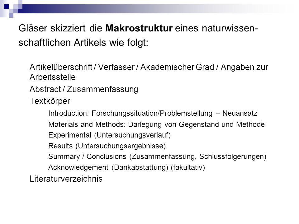 Gläser skizziert die Makrostruktur eines naturwissen- schaftlichen Artikels wie folgt: Artikelüberschrift / Verfasser / Akademischer Grad / Angaben zu