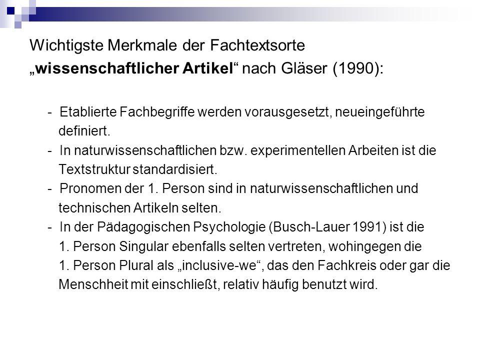 """Wichtigste Merkmale der Fachtextsorte """"wissenschaftlicher Artikel"""" nach Gläser (1990): - Etablierte Fachbegriffe werden vorausgesetzt, neueingeführte"""