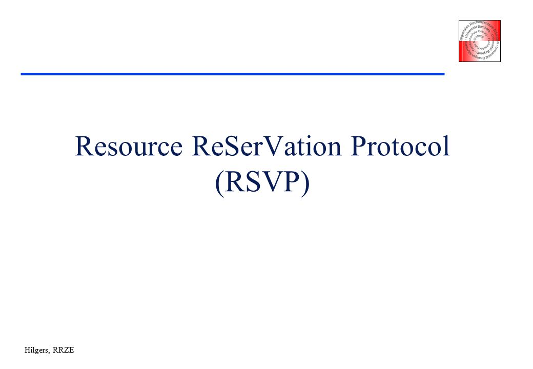 Hilgers, RRZE Resource ReSerVation Protocol (RSVP)