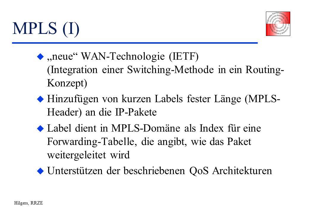 """Hilgers, RRZE MPLS (I) u """"neue WAN-Technologie (IETF) (Integration einer Switching-Methode in ein Routing- Konzept) u Hinzufügen von kurzen Labels fester Länge (MPLS- Header) an die IP-Pakete u Label dient in MPLS-Domäne als Index für eine Forwarding-Tabelle, die angibt, wie das Paket weitergeleitet wird u Unterstützen der beschriebenen QoS Architekturen"""