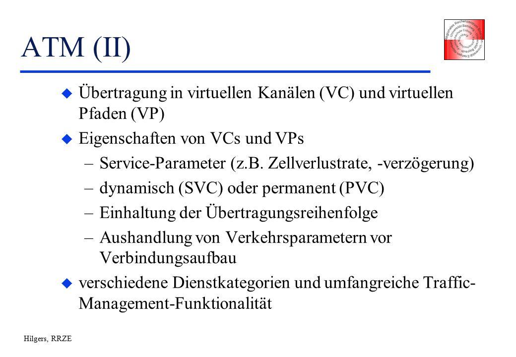 Hilgers, RRZE ATM (II) u Übertragung in virtuellen Kanälen (VC) und virtuellen Pfaden (VP) u Eigenschaften von VCs und VPs –Service-Parameter (z.B.