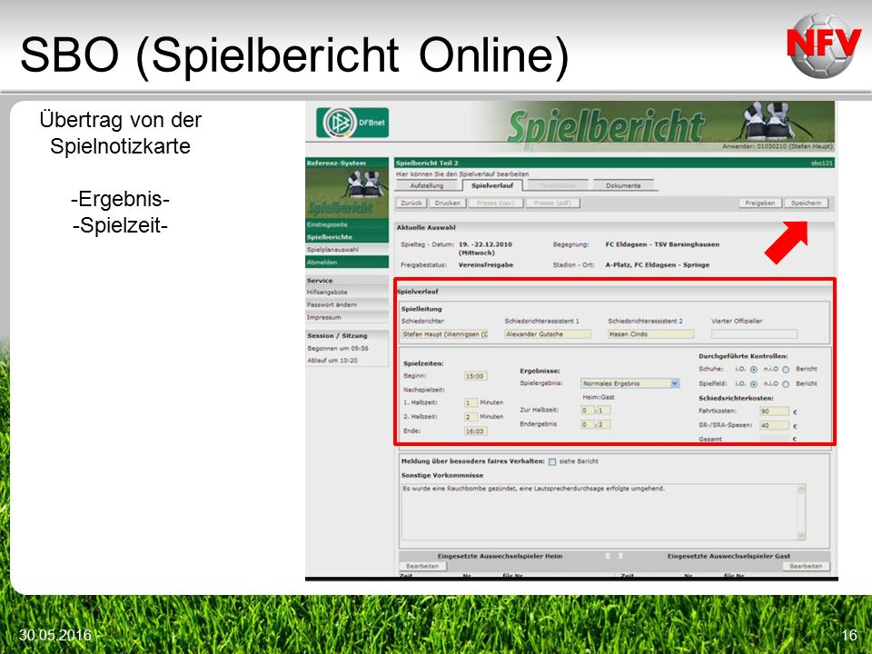 SBO (Spielbericht Online) 30.05.201616 Übertrag von der Spielnotizkarte -Ergebnis- -Spielzeit-