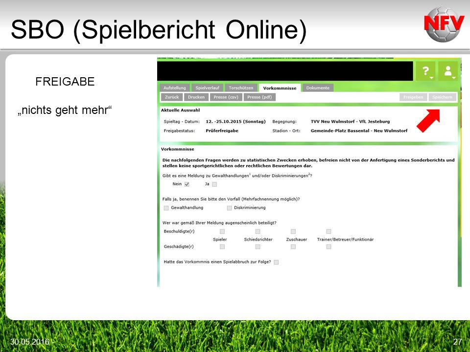 """SBO (Spielbericht Online) 30.05.201627 FREIGABE """"nichts geht mehr"""""""