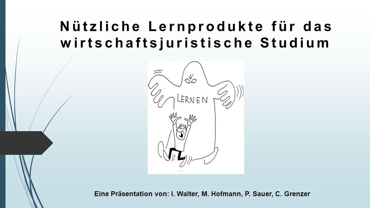 Eine Präsentation von: I. Walter, M. Hofmann, P. Sauer, C. Grenzer