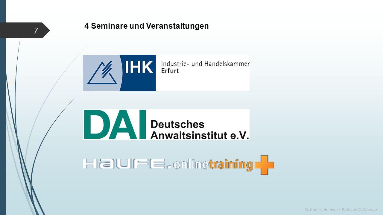 4 Seminare und Veranstaltungen I. Walter, M. Hofmann, P. Sauer, C. Grenzer 7