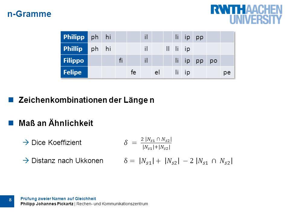 Prüfung zweier Namen auf Gleichheit Philipp Johannes Pickartz | Rechen- und Kommunikationszentrum 9 Phonetische Algorithmen Sie heißen Pfeiffer mit einem oder mit zwei f.