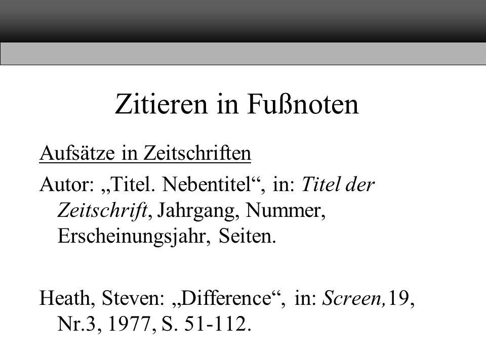 """Zitieren in Fußnoten Aufsätze in Zeitschriften Autor: """"Titel. Nebentitel"""", in: Titel der Zeitschrift, Jahrgang, Nummer, Erscheinungsjahr, Seiten. Heat"""