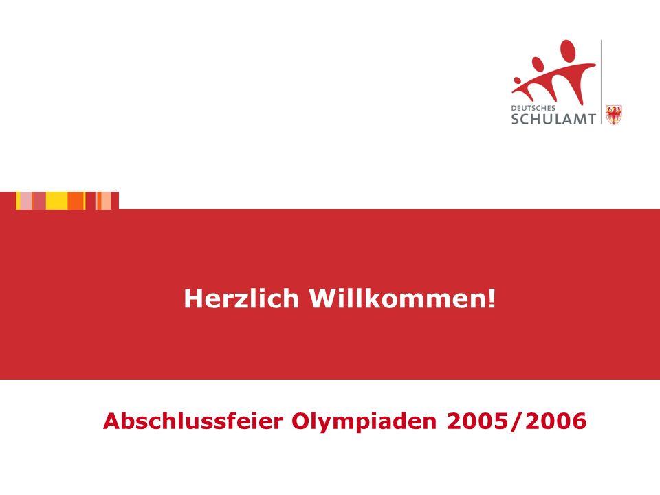 Herzlich Willkommen! Abschlussfeier Olympiaden 2005/2006
