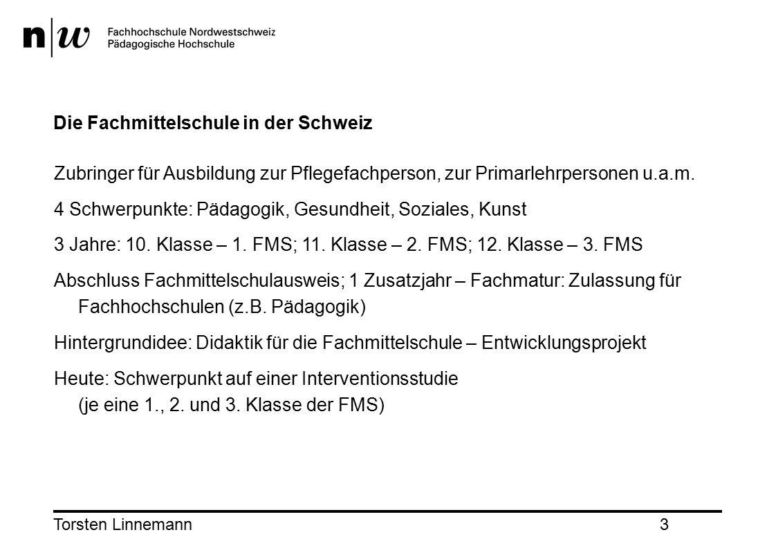 Torsten Linnemann3 Die Fachmittelschule in der Schweiz Zubringer für Ausbildung zur Pflegefachperson, zur Primarlehrpersonen u.a.m.