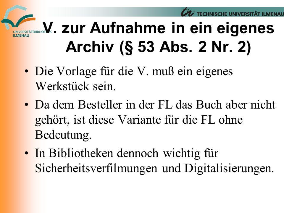 V. zur Aufnahme in ein eigenes Archiv (§ 53 Abs. 2 Nr.