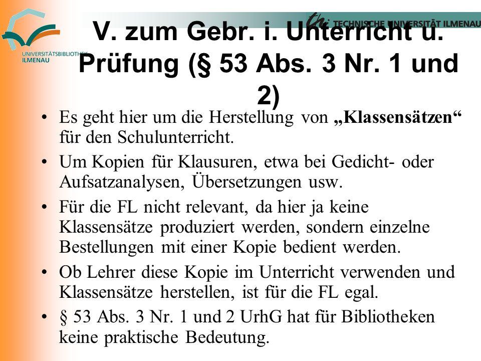 V. zum Gebr. i. Unterricht u. Prüfung (§ 53 Abs.