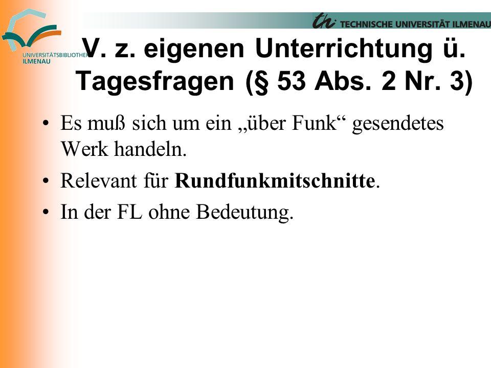 V. z. eigenen Unterrichtung ü. Tagesfragen (§ 53 Abs.
