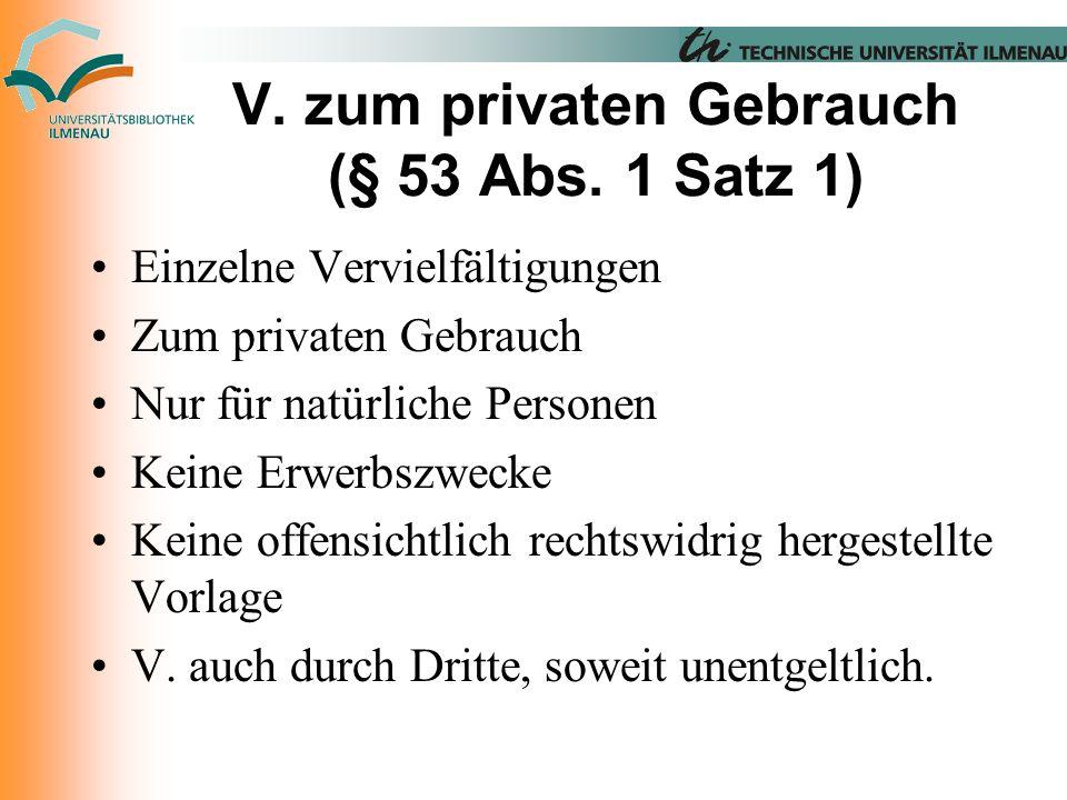V. zum privaten Gebrauch (§ 53 Abs.