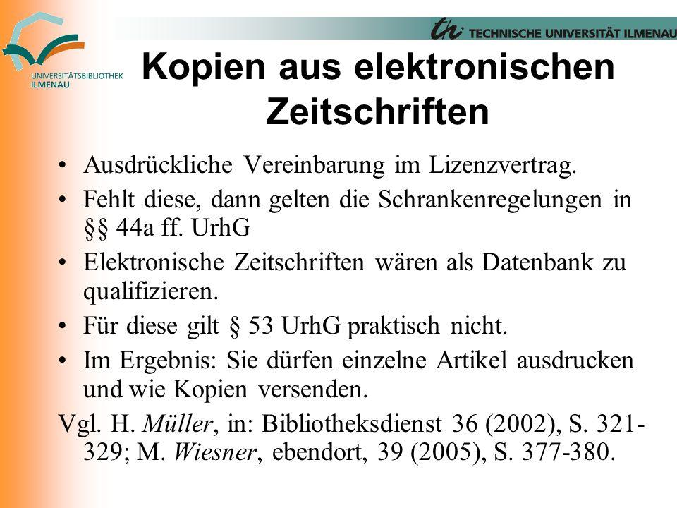Kopien aus elektronischen Zeitschriften Ausdrückliche Vereinbarung im Lizenzvertrag.
