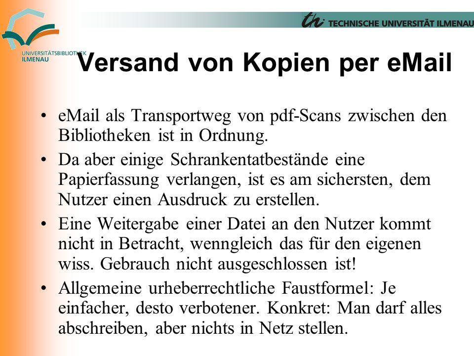 Versand von Kopien per eMail eMail als Transportweg von pdf-Scans zwischen den Bibliotheken ist in Ordnung.