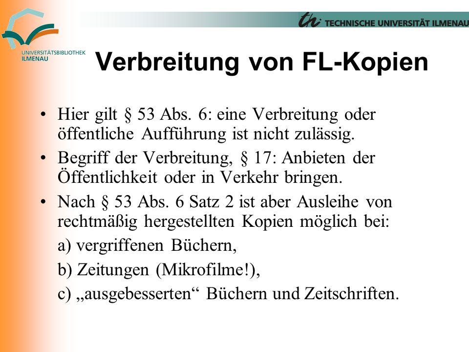 Verbreitung von FL-Kopien Hier gilt § 53 Abs.