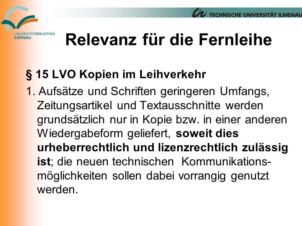 Relevanz für die Fernleihe § 15 LVO Kopien im Leihverkehr 1.
