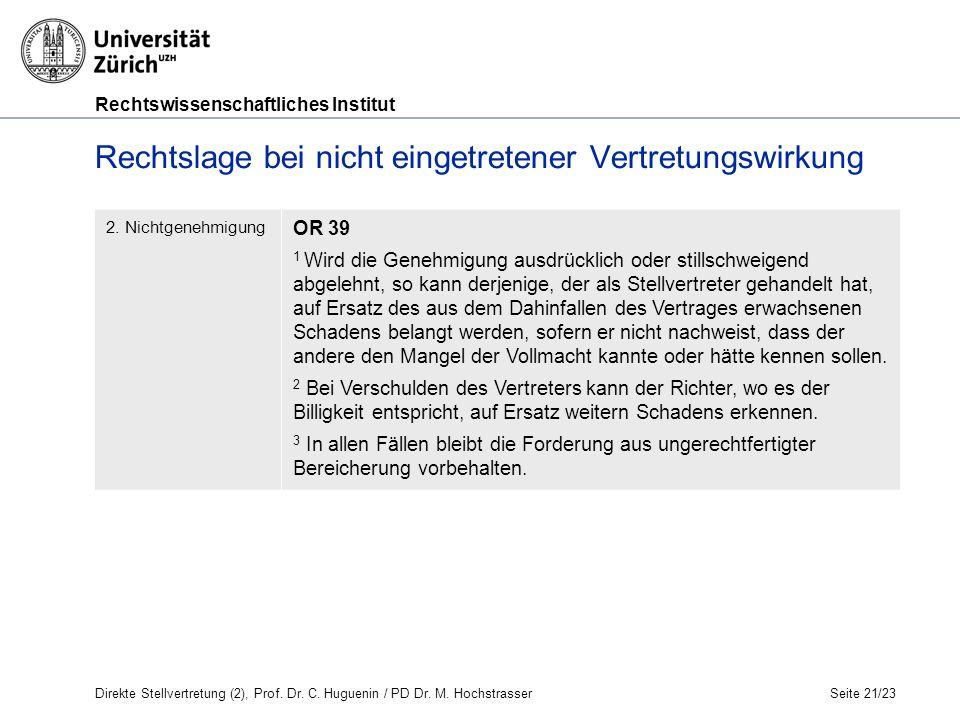 Rechtswissenschaftliches Institut Seite 21/23 Rechtslage bei nicht eingetretener Vertretungswirkung 2.