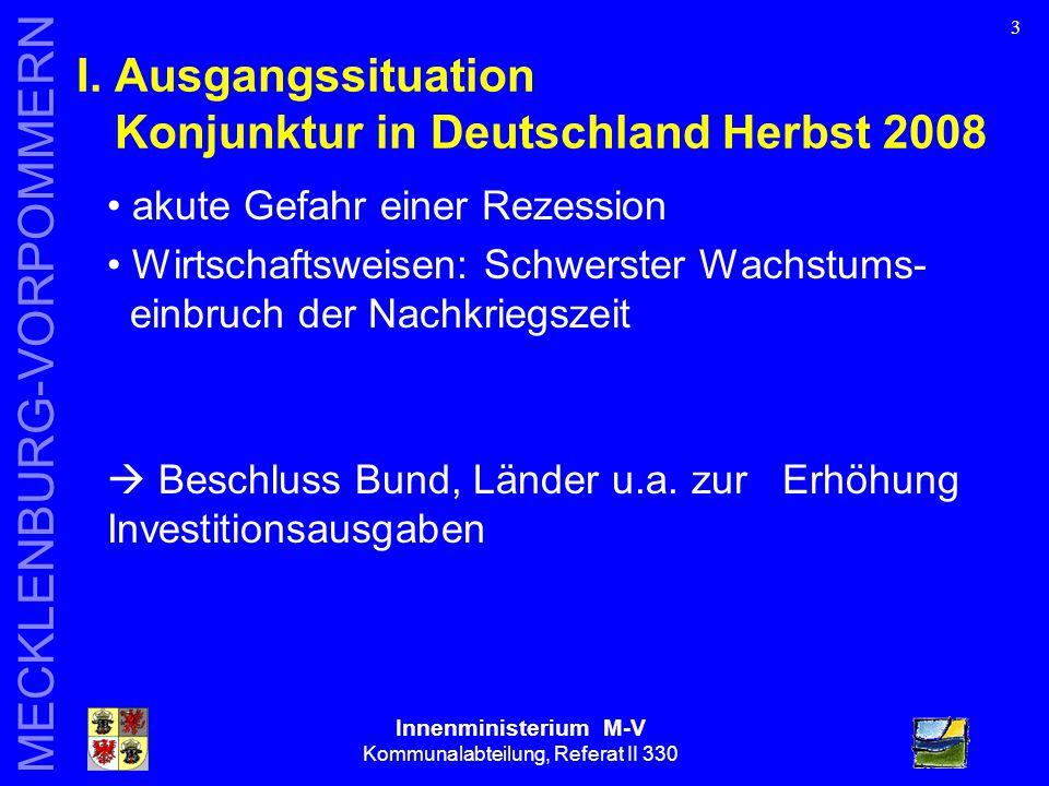 Innenministerium M-V Kommunalabteilung, Referat II 330 MECKLENBURG-VORPOMMERN 4 Rückblick: Entscheidung zu Konjunkturpaketen rechtzeitig?.