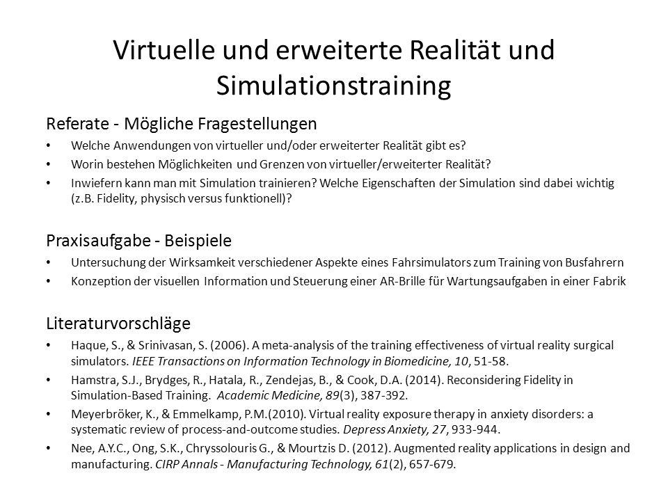 Virtuelle und erweiterte Realität und Simulationstraining Referate - Mögliche Fragestellungen Welche Anwendungen von virtueller und/oder erweiterter Realität gibt es.