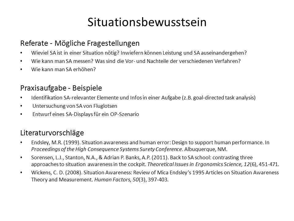 Situationsbewusstsein Referate - Mögliche Fragestellungen Wieviel SA ist in einer Situation nötig.